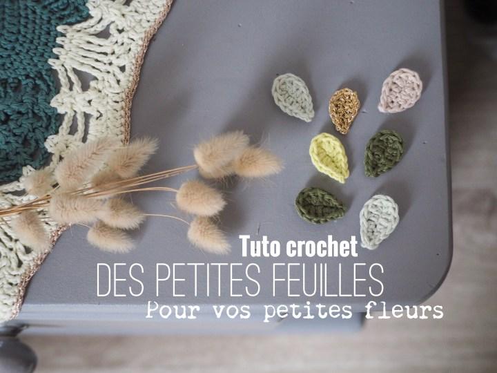 Tuto crochet : Des petites feuilles pour compléter vos petites fleurs