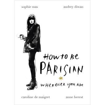 How to be a Parisian Caroline de Maigret