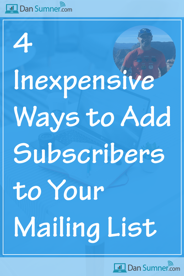 4 Inexpensive Ways to Add Subscribers to Your Mailing List