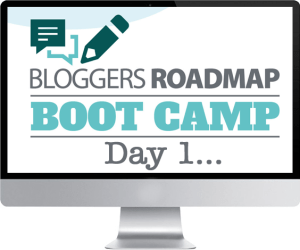 Bloggers Roadmap Bootcamp Day 1