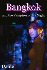Bangkok and the Vampires of the night - Erotica Story