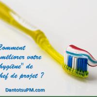 4 questions pour améliorer votre « hygiène » de chef de projet