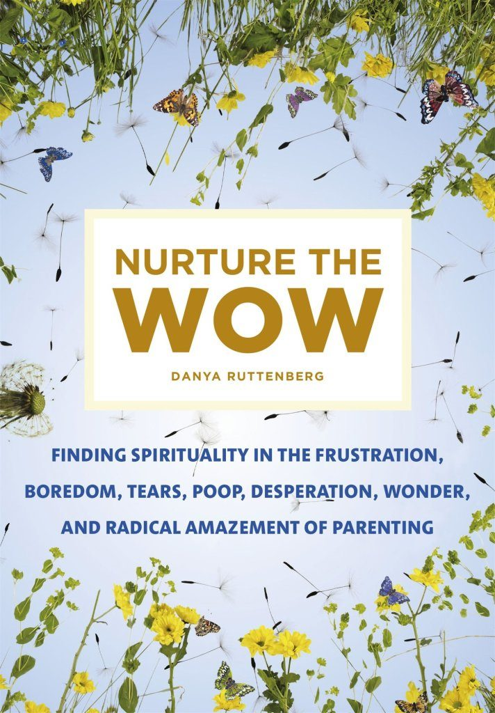 "Cover of ""Nurture the Wow"" by Danya Ruttenberg."