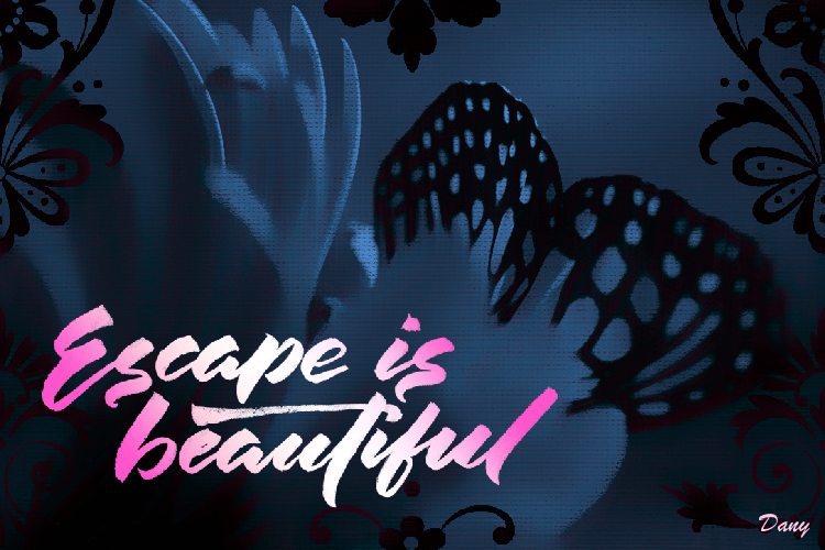 Escape is beautiful !!!