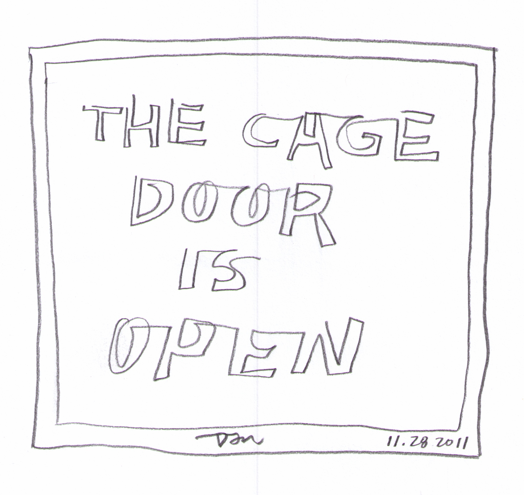 The Cage Door Is Open