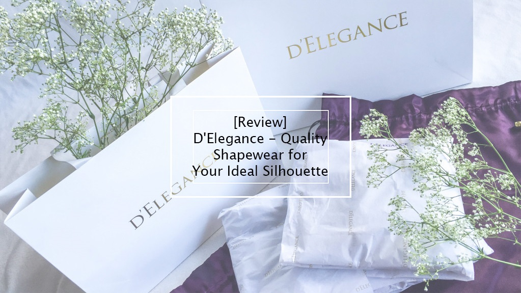 [Review] D'Elegance - Quality Shapewear for Your Ideal Silhouette