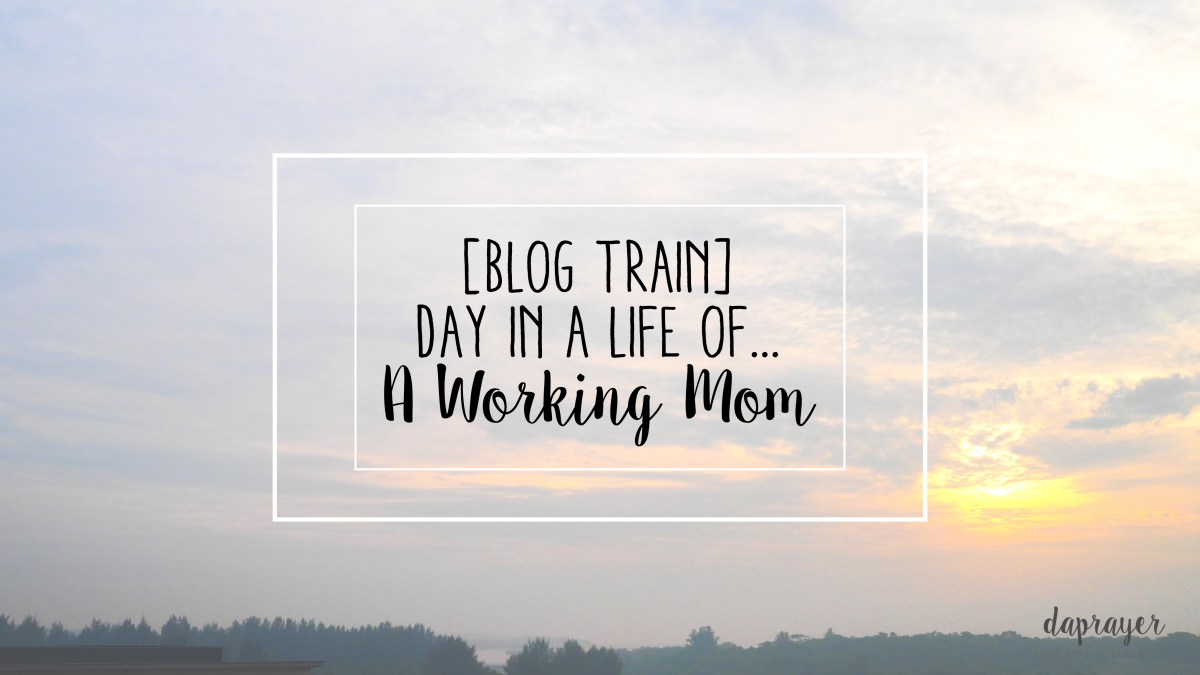 [Blog Train] Day in a Life of a Working Mom