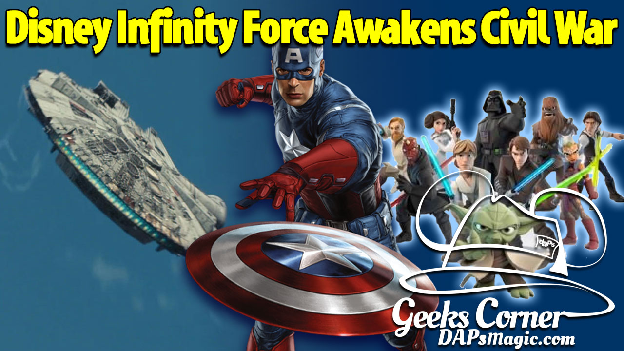 Disney Infinity Force Awakens Civil War - Geeks Corner - Episode 448