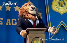 "ZOOTOPIA – MAYOR LEODORE LIONHEART, the noble leader of Zootopia, who coined the city's mantra that Judy Hopps lives by: ""In Zootopia, anyone can be anything."" ©2015 Disney. All Rights Reserved."