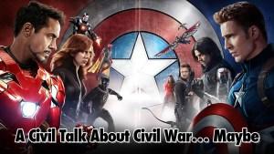 A Civil Talk About Civil War… Maybe - Geeks Corner - Episode 532