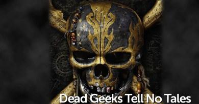 Dead Geeks Tell No Tales - Geeks Corner - Episode 601