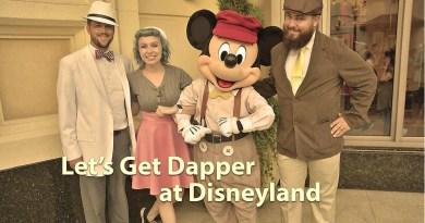 Let's Get Dapper at Disneyland - Geeks Corner - Episode 630
