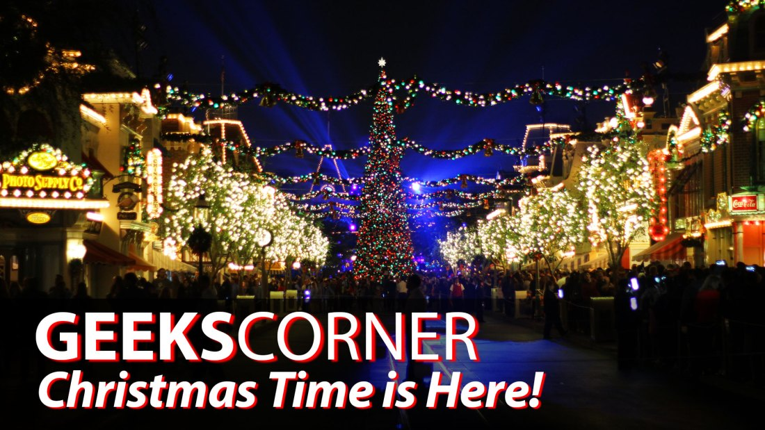 Christmas Time is Here - GEEKS CORNER - Episode 811