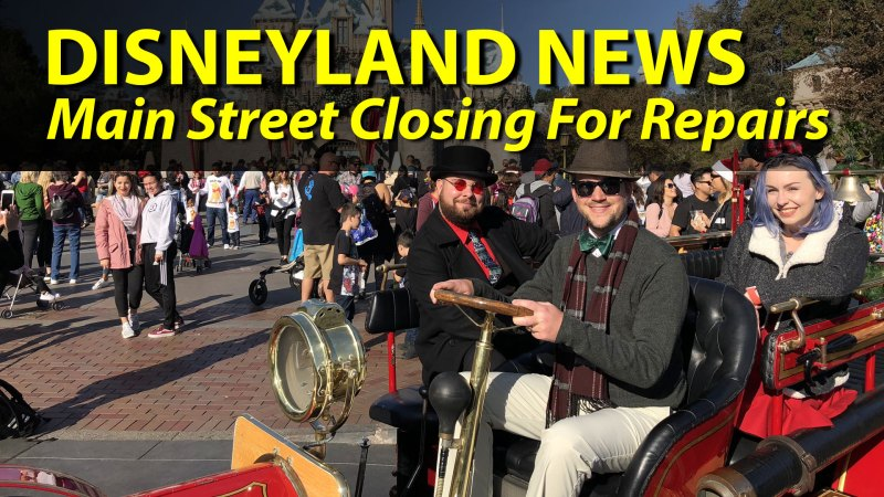 Disneyland News - Main Street Closing for Repairs
