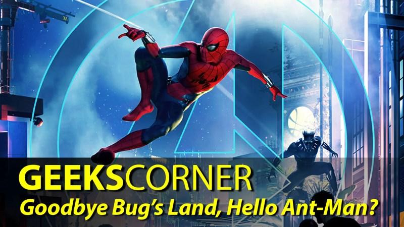 Goodbye Bug's Land, Hello Ant-Man? - GEEKS CORNER - Episode 825