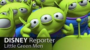 Little Green Men - DISNEY Reporter