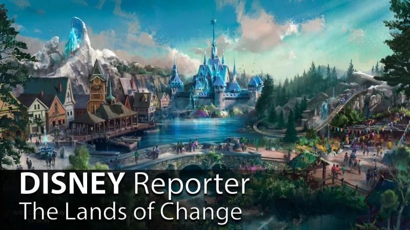The Lands of Change - DISNEY Reporter