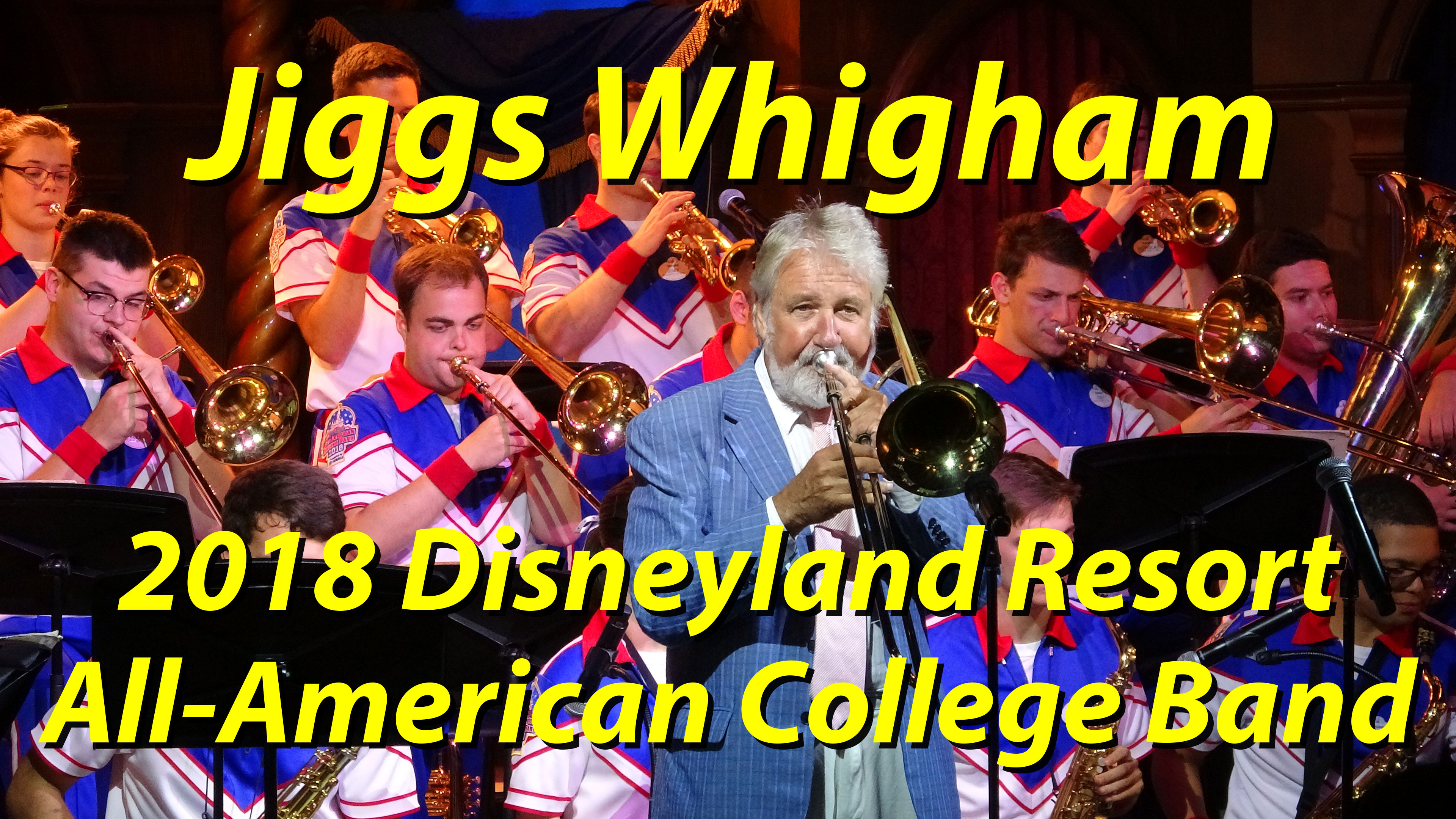 A Night of Humor and Amazing Jazz is Shared by Jiggs Whigham and the 2018 Disneyland Resort All-American College Band