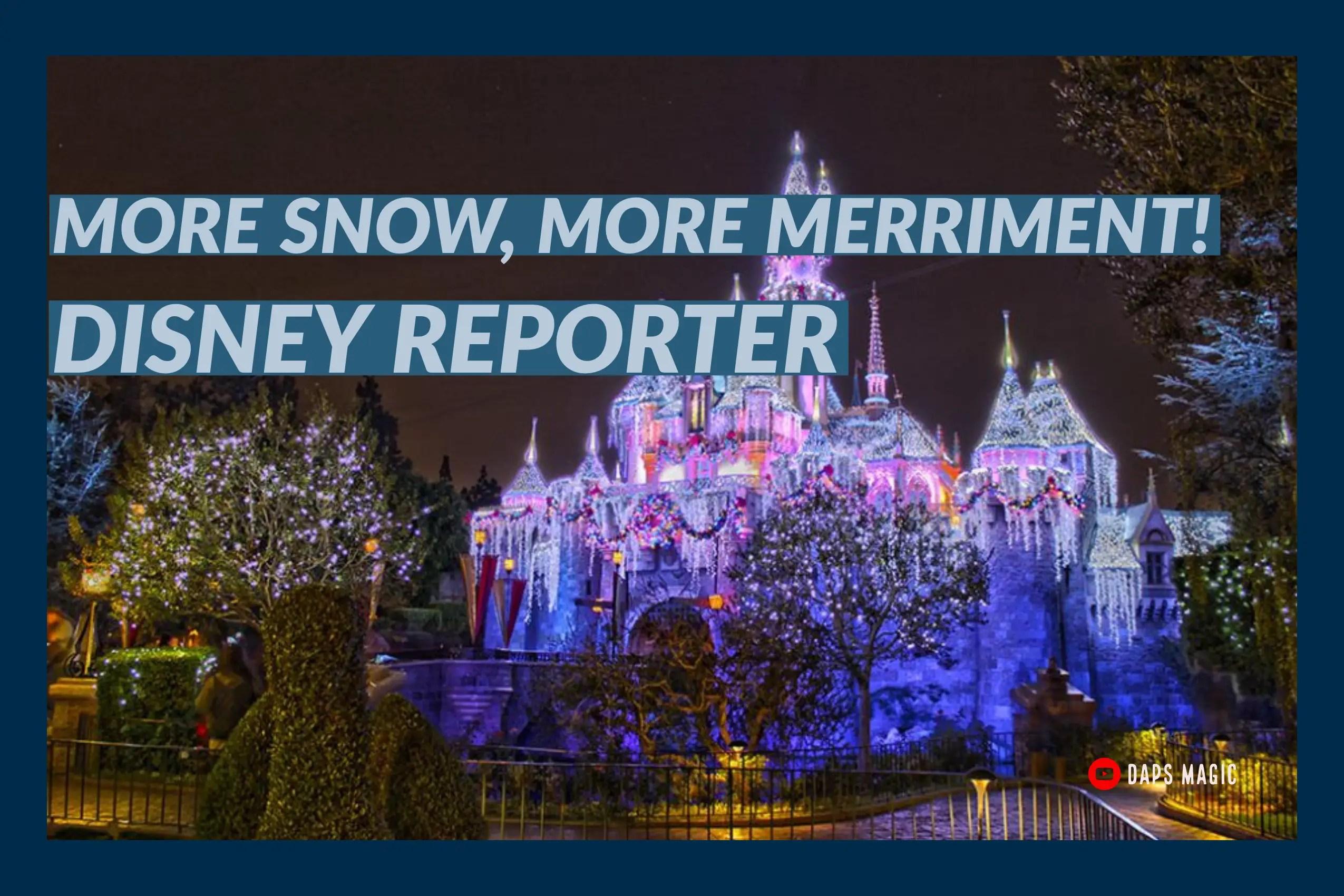 More Snow, More Merriment! – DISNEY Reporter