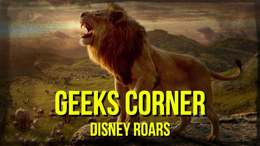 Disney Roars - GEEKS CORNER