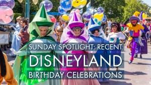 Sunday Spotlight: Recent Disneyland Birthday Celebrations