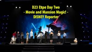D23 Expo Day Two - Movie and Mansion Magic! - DISNEY Reporter