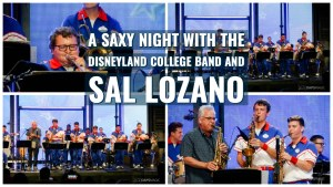 Disneyland Resort 2019 All-American College Band Has a Saxy Night with Guest Clinician Sal Lozano