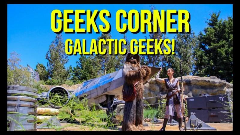 Galactic Geeks! - GEEKS CORNER - Episode 949 (#467)