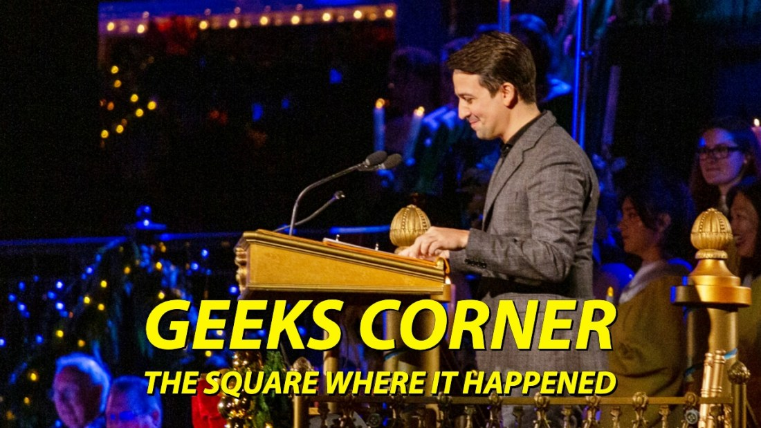 GEEKS CORNER - The Square Where it Happened