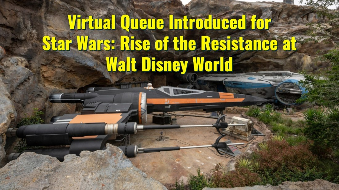 Virtual Queue Introduced for Star Wars: Rise of the Resistance at Walt Disney World
