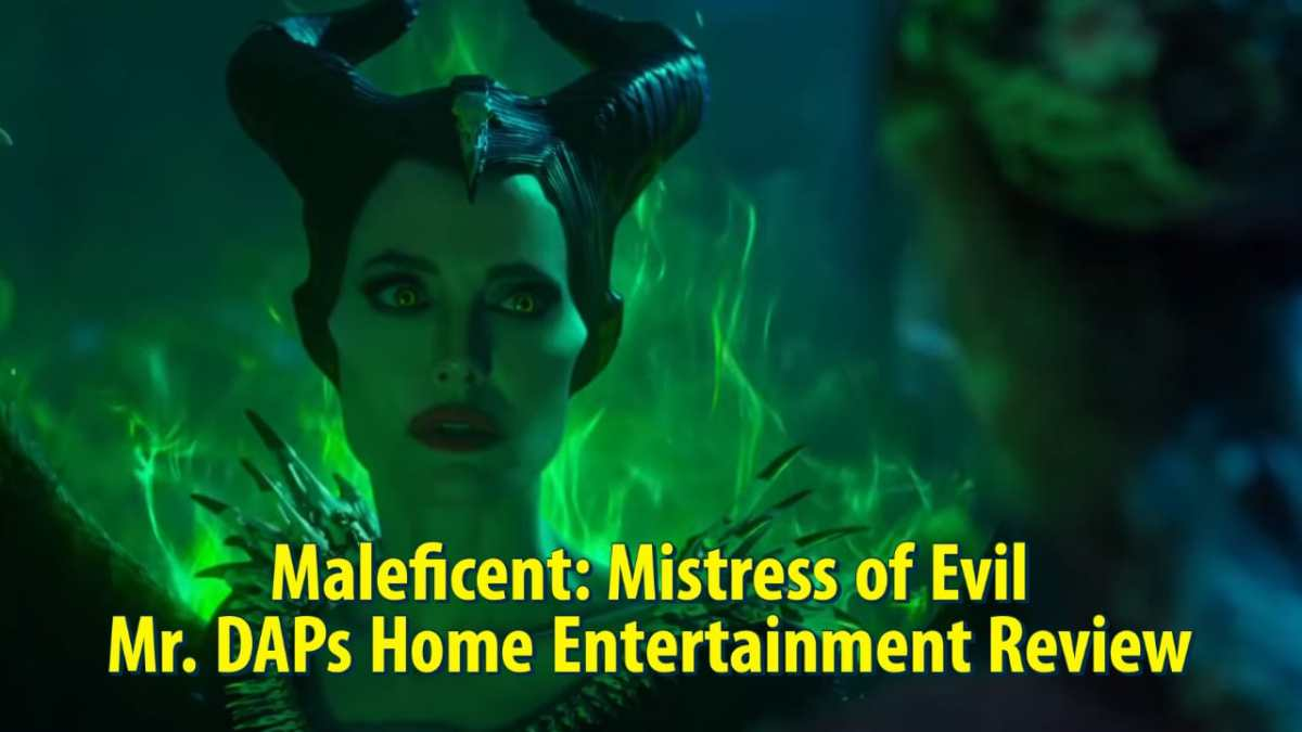Maleficent: Mistress of Evil – Mr. DAPs Home Entertainment Review