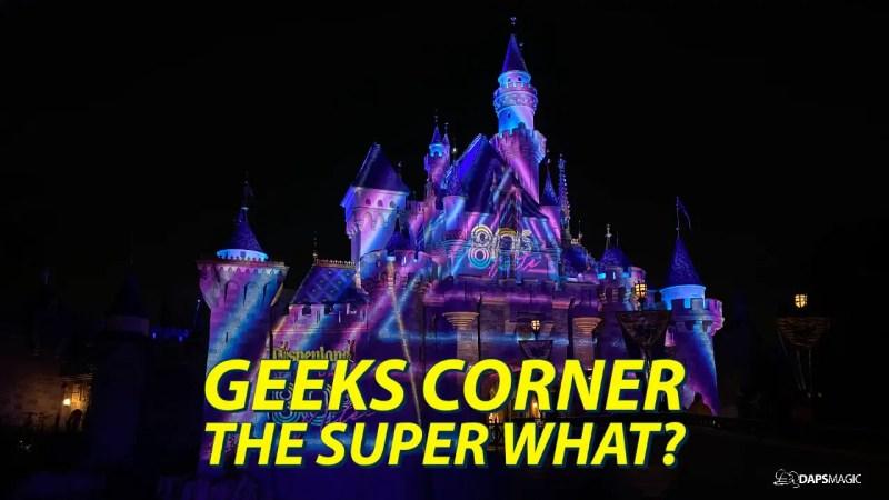 The Super What? - GEEKS CORNER - Episode 1018 (#489)