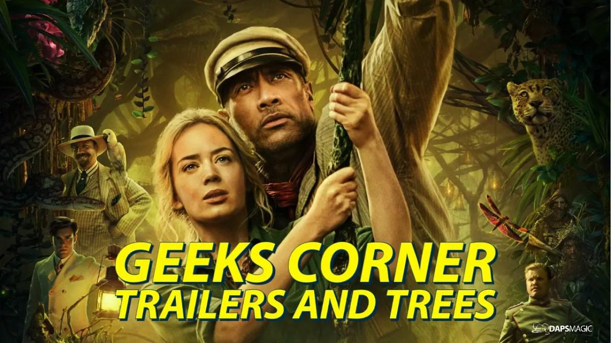 GEEKS CORNER - Trailers and Trees