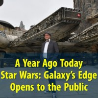 A Year Ago Today - Star Wars: Galaxy's Edge Opens to the Public
