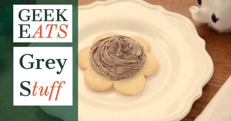 GEEK EATS - Grey Stuff