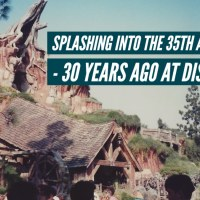 Splashing into the 35th Anniversary - 30 Years Ago at Disneyland