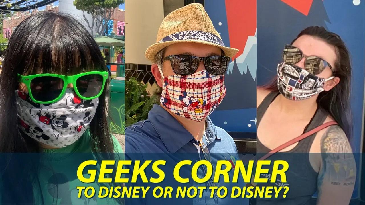 To Disney or Not to Disney? – GEEKS CORNER – Episode 1041 (#512)