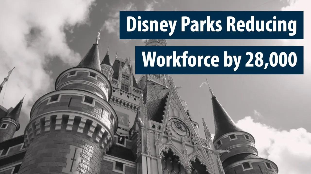 Disney Parks Reducing Workforce by 28,000