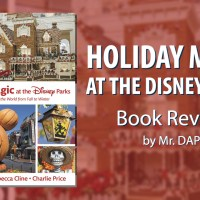 Holiday Magic at the Disney Parks: Celebrations Around the World from Fall to Winter - Book Review by Mr. DAPs