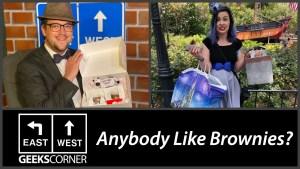 Anybody Like Brownies? - GEEKS CORNER - Episode 1106 (#529)