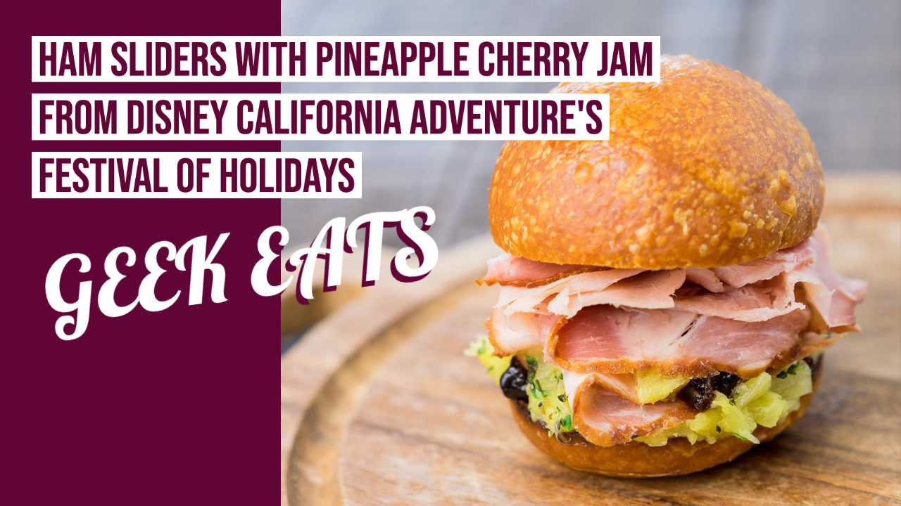 Ham Sliders with Pineapple Cherry Jam – GEEK EATS Disney Recipe