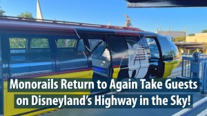Monorails Return to Again Take Guests on Disneyland's Highway in the Sky!