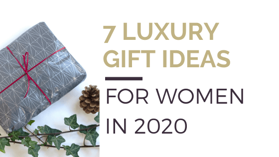 Blog title: '7 Luxury Gift Ideas for women in 2020' pictured alongside an image of a wrapped gift with pinecone and ivy.