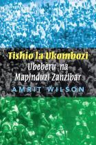 Tishio La Ukombozi: Ubeberu na Mapinduzi Zanzibar