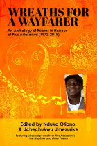 Wreaths for a Wayfarer: An Anthology in Honour of Pius Adesanmi