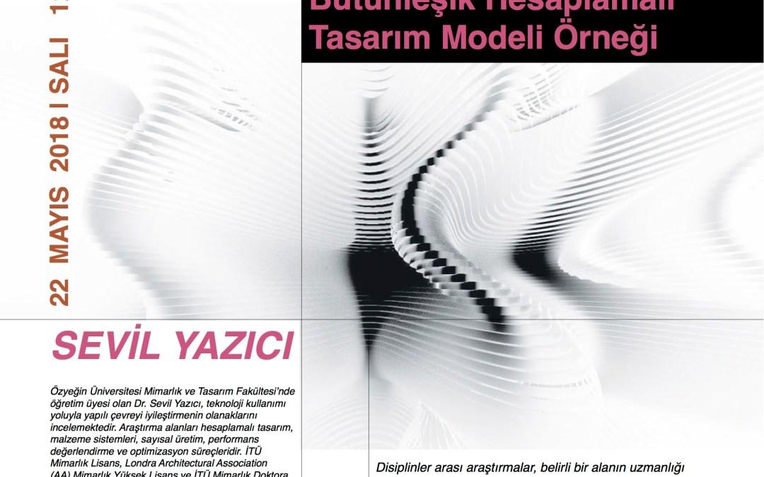 Söyleşi: Dr. Sevil Yazıcı – Disiplinler Arası Araştırmalar ve Fikri Hakların Korunumu: Mimarlıkta Malzeme-tabanlı Bütünleşik Hesaplamalı Tasarım Modeli Örneği