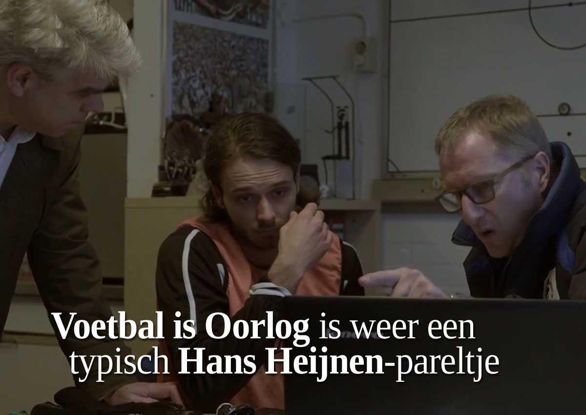 Voetbal Is Oorlog Is Weer Een Typisch Hans Heijnen-pareltje