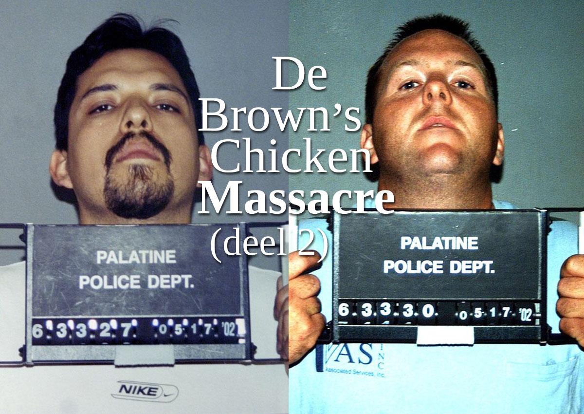 De Brown's Chicken Massacre (deel 2) – Hoe Een Brute Overval Het Bankroet Betekende Van Een Florerende Fastfoodketen