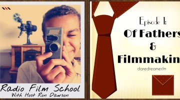 RFS001 – Of Fathers and Filmmaking