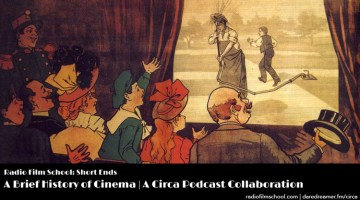 A Brief History of Cinema – A Circa Podcast Collaboration [SE13]